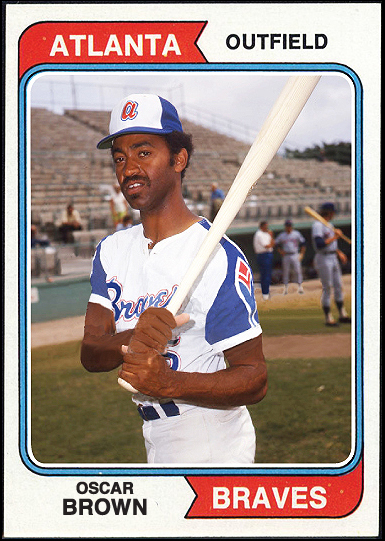 WHEN TOPPS HAD (BASE)BALLS!: MISSING IN ACTION- 1974 OSCAR BROWN